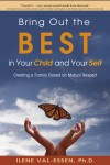 Bring Out the BEST in Your Child and Your Self by Ilene Val-Essen, Ph.D. from  in  category