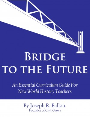 Bridge to the Future - An Essential Curriculum Guide for New World History Teachers by Joseph R Ballou from Bookbaby in Science category