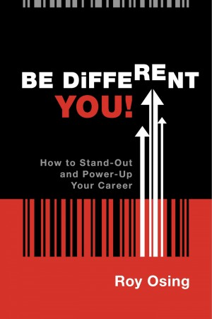 Be Different You! - How to Stand-Out and Power-Up Your Career by Roy Osing from  in  category
