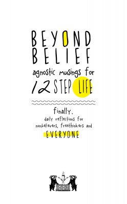 Beyond Belief: Agnostic Musings for 12 Step Life - Finally, Daily Reflections for Nonbelievers, Freethinkers and Everyone by Joe C from Bookbaby in Lifestyle category
