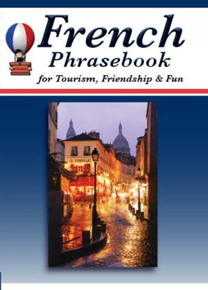 French Phrasebook for Tourism, Friendship & Fun by Robert F. Powers from Bookbaby in Travel category