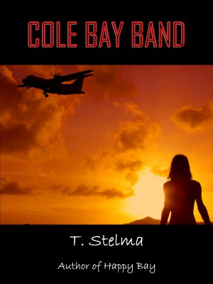 Cole Bay Band by T. Stelma from Bookbaby in Romance category