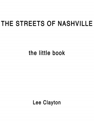 The Streets Of Nashville - The Little Book by Lee Clayton from BookBaby in Art & Graphics category