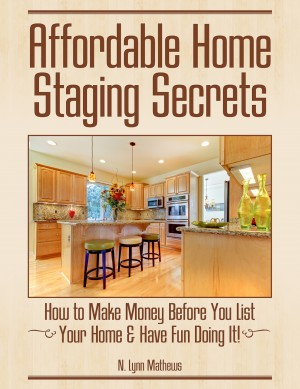 Affordable Home Staging Secrets by N. Lynn Mathews from Bookbaby in Home Deco category