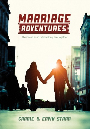Marriage Adventures - The Secret to an Extraordinary Life Together by Carrie Starr from Bookbaby in Religion category