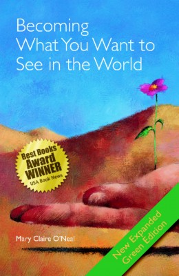 Becoming What You Want to See in the World by Mary Claire ONeal from  in  category