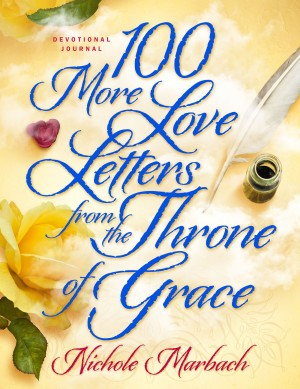 100 More Love Letters from the Throne of Grace by Nichole Marbach from Bookbaby in Religion category