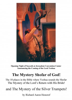 The Mystery Shofar of God!  and  The Mystery of the Silver Trumpets! - The 10 Places in the Bible Where Yeshua Sounds the Shofar by Richard Aaron Honorof from Bookbaby in Religion category