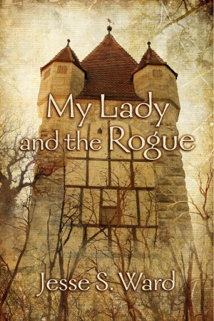 My Lady and the Rogue by Jesse S. Ward from Bookbaby in History category