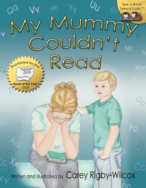 My Mummy Couldn't Read by Carey Rigby-Wilcox from Bookbaby in Autobiography & Biography category