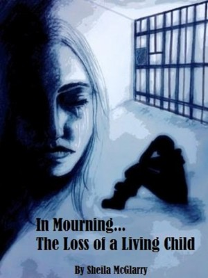 In Mourning...The Loss of a Living Child by Sheila McGlarry from Bookbaby in Lifestyle category