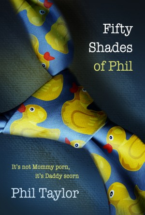 Fifty Shades of Phil by Phil Taylor from Bookbaby in Lifestyle category