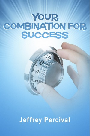 Your Combination for Success by Jeffrey R. Percival from Bookbaby in Motivation category
