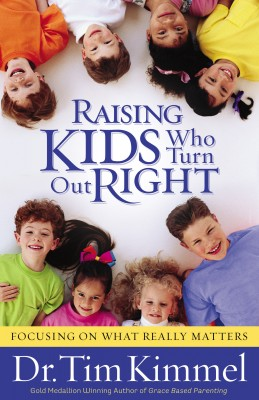 Raising Kids Who Turn Out Right by Dr. Tim Kimmel from Bookbaby in Family & Health category