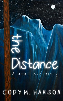The Distance - A Small Love Story by Cody M. Hanson from Bookbaby in Romance category