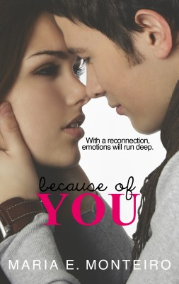Because of You by Maria E. Monteiro from Bookbaby in Romance category