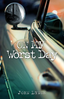 On My Worst Day by John Lynch from Bookbaby in Autobiography & Biography category