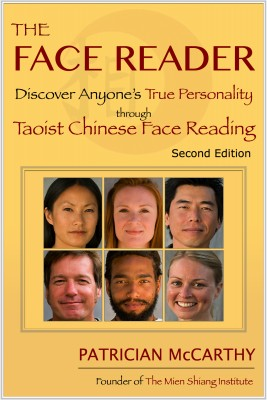 The Face Reader - Discover Anyone's True Personality Through Taoist Chinese Face Reading, Second Edition by Patrician McCarthy from Bookbaby in Lifestyle category