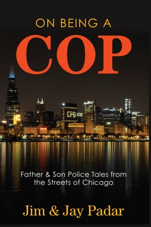 On Being a Cop - Father & Son Police Tales from the Streets of Chicago by Jay Padar from Bookbaby in Autobiografi & Biografi category