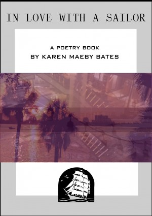 In Love With a Sailor by Karen Maeby Bates from Bookbaby in General Novel category