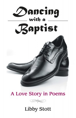Dancing with a Baptist - A Love Story in Poems by Libby Stott from Bookbaby in Religion category