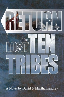 Return of the Lost Ten Tribes by David and Martha Landrey from Bookbaby in General Novel category