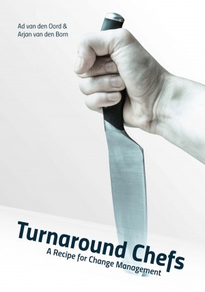 Turnaround Chefs - A Recipe for Change Management by Arjan van den Born from Bookbaby in Finance & Investments category