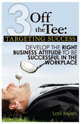 Targeting Success - Develop the Right Business Attitude to be Successful in the Workplace by Lorii Myers from Bookbaby in Finance & Investments category