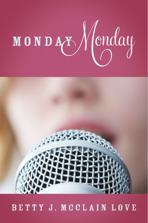 Monday Monday by Betty J. McClain Love from Bookbaby in Family & Health category