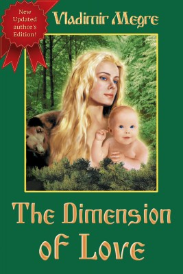 The Dimension of Love (Volume 3 of The Ringing Cedars Of Russia Series) by Vladimir Megre from Bookbaby in Family & Health category
