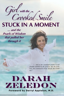 Girl with the Crooked Smile - Stuck in a Moment - ...and the Pearls of Wisdom That Pulled Her Through It by Darah Zeledon from Bookbaby in Autobiography,Biography & Memoirs category