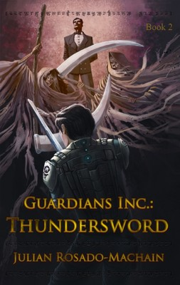 Guardians Inc.: Thundersword - Guardians Incorporated Book 2 by Julian Rosado-Machain from Bookbaby in General Novel category