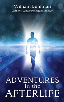 Adventures in the Afterlife by William Buhlman from Bookbaby in Religion category