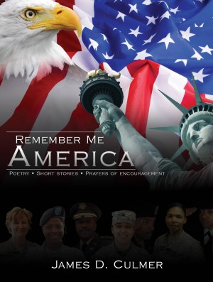 Remember Me America by James D. Culmer from Bookbaby in Religion category