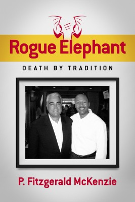 Rogue Elephant - Death By Tradition by P. Fitzgerald McKenzie from Bookbaby in Finance & Investments category
