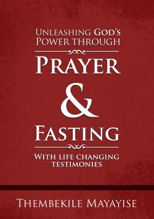 Unleashing God's Power through Prayer & Fasting