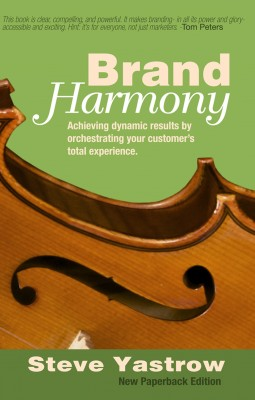 Brand Harmony - Achieving Dynamic Results by Orchestrating Your Customer's Total Experience by Steve Yastrow from Bookbaby in Finance & Investments category