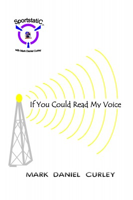 If You Could Read My Voice by Mark Daniel Curley from Bookbaby in Sports & Hobbies category