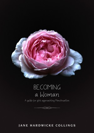 Becoming - A Woman - A Guide for Girls Approaching Menstruation by Jane Hardwicke Collings from Bookbaby in Family & Health category