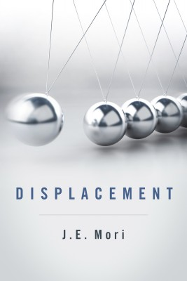 Displacement by J.E. Mori from Bookbaby in General Novel category