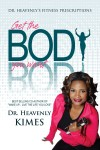Dr. Heavenly's Fitness Prescriptions - Get the BODY You Want by Dr. Heavenly Kimes from  in  category