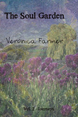 The Soul Garden - Volume 2 - Journeys by Veronica Farmer from Bookbaby in Romance category