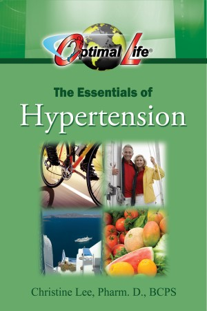 Optimal Life:  Essentials of Hypertension by Christine Lee, Pharm.D., BCPS from Bookbaby in Family & Health category