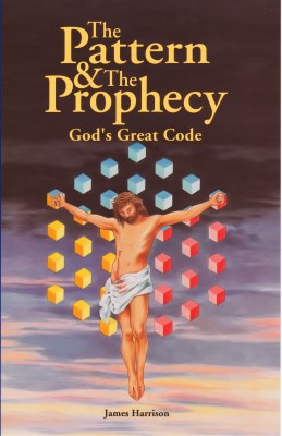 The Pattern & The Prophecy - God's Great Code by James Harrison from Bookbaby in Religion category