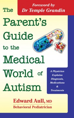 The Parent's Guide to the Medical World of Autism - A Physician Explains Diagnosis, Medications & Treatments by Edward Aull, MD from Bookbaby in General Novel category