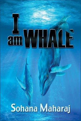I am Whale by Sohana Maharaj from Bookbaby in Lifestyle category