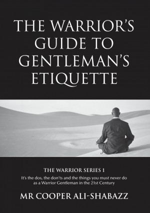 The Warrior's Guide to Gentleman's Etiquette by Cooper Ali-Shabazz from Bookbaby in Lifestyle category