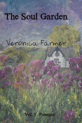 The Soul Garden - Volume 3 - Passages by Veronica Farmer from Bookbaby in Romance category