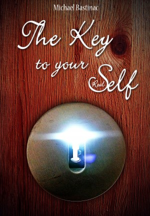 One Second Meditation - The Key to Your Real Self by Michael Bastinac from Bookbaby in Religion category