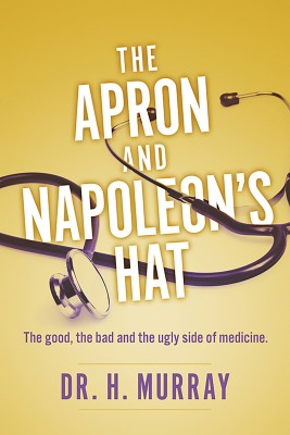 The Apron and Napoleons Hat by Dr. H. Murray from Bookbaby in Lifestyle category